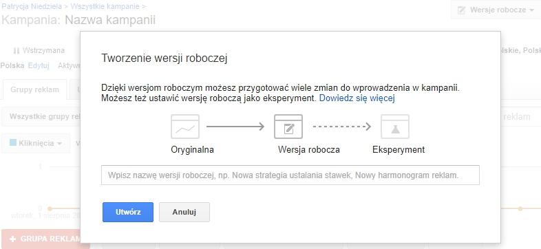 eksperymenty w google adwords - tworzenie wersji roboczej